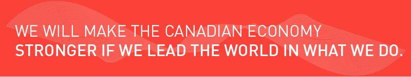 """Red banner with text reading """"We will make the Canadian economy stronger if we lead the world in what we do."""" Links to new page."""
